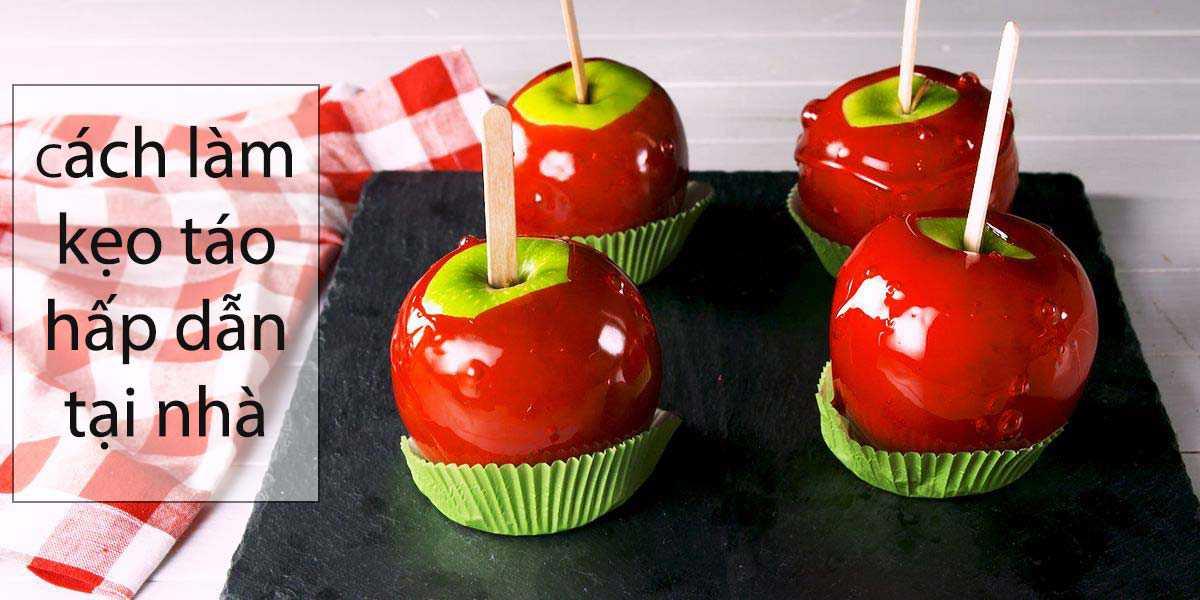 Cách làm kẹo táo hấp dẫn tại nhà